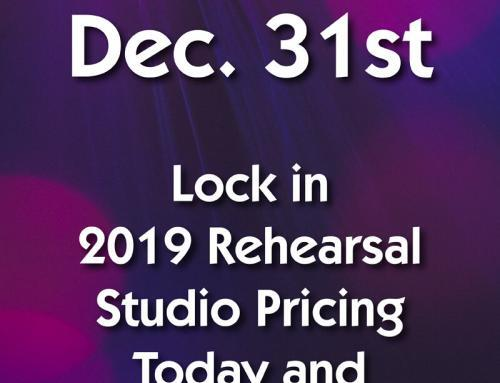 Lock in 2019 Rehearsal Studio Pricing Today and Save Big in 2020! (Only Until Dec. 31st)