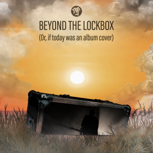 Beyond the Lockbox - Live Shows Will Rise Again