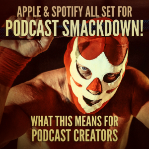 Apple and Spotify podcast war