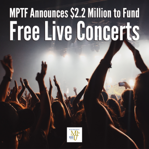 MPTF $2.2 fund for free concerts